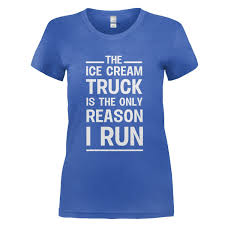 100 Ice Cream Truck Song Lyrics The Is The Only Reason I Run T Shirt Cream