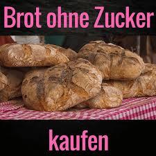 brot ohne zucker kaufen nachgefragt bei deutschlands
