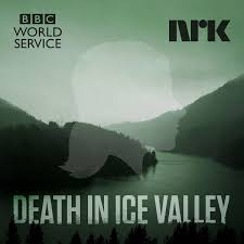 A Cold Case Is Reopened In The BBC And NRKs Podcast Death In Ice