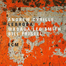 Andrew Cyrille Wadada Leo Smith And Bill Frisell Lebroba BLACK