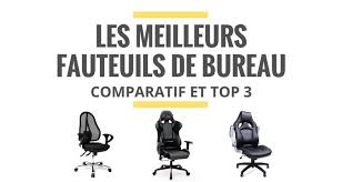 le meilleur fauteuil de bureau les meilleurs fauteuils de bureau comparatif 2018 le juste choix