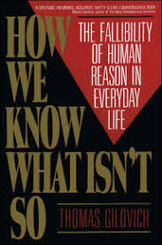 How We Know What Isnt So The Fallibility Of Human Reason In Everyday