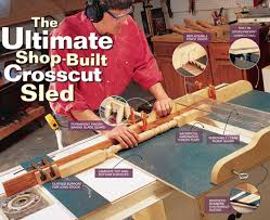 the ultimate shop built crosscut sled popular woodworking magazine
