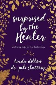 Surprised By The Healer Embracing Hope For Your Broken Story