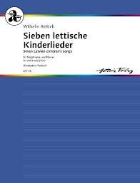 sieben lettische kinderlieder op 65 singstimme und klavier noten