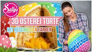 3d osterei torte mit regenbogen farben sallys welt