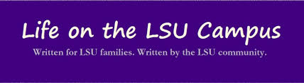 Lsu Help Desk Number by Life On The Lsu Campus U2013 Written For Lsu Families Written By The