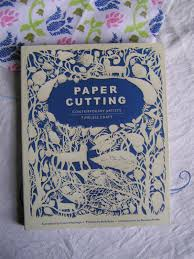 Next Up Is Paper Cutting By Laura Heyenga With A Forward Written Famous Artist Rob Ryan I Love His Work Again Thoroughly Inspiring Book Full