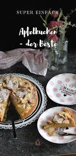 weltbester apfelkuchen so lecker und verblüffend einfach