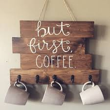 But First Coffee Wood Sign With Hooks To Hang Cups Wooden Diy SignsReclaimed Projects
