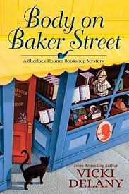 Sapphyrias Books Book Tour Body On Baker Street A Sherlock Holmes Bookshop Mystery 2 By Vicki Delany