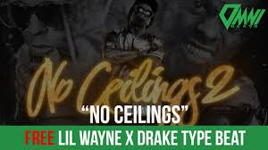 Lil Wayne No Ceilings 2 Youtube by Free Lil Wayne Ft Drake Type Beat