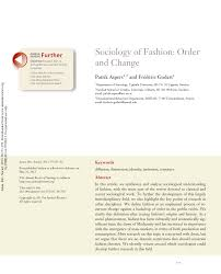 Sociology of Fashion Order and Change PDF Download Available