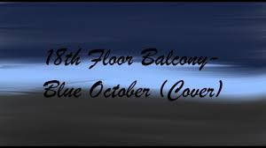 18th floor balcony blue october cover youtube