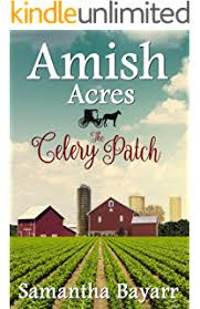 Amish Acres The Celery Patch Romance Series Book 1