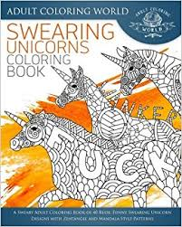 Funny Swearing Unicorn Designs With Zentangle And Mandala Style Patterns Swear Word Coloring Books Volume 4 Adult World 9781535117753