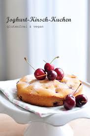 joghurt kirsch kuchen vegan oder glutenfrei vegan
