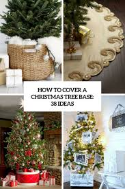 Plastic Wrap Your Christmas Tree by How To Cover A Christmas Tree Base 38 Ideas Digsdigs