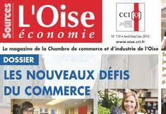 chambre de commerce oise oise économie magazine de la cci de l oise s informer sur l