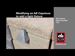 modifying retaining wall caps to add a light fixture allanblock