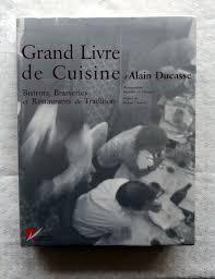 grand livre de cuisine d alain ducasse ducasse alain grand livre de cuisine bistrots brasseries et