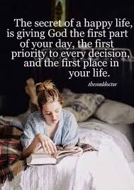 Secret Of A Happy Life Putting God First THEN He Helps Those Who Honor HIM