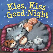 Kiss Kiss Good Night Kenn Nesbitt Rebecca Elliott 9780545479578