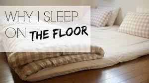 WHY I SLEEP ON THE FLOOR