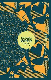 Berliner Kã Che Jahresspielzeitheft 2019 20 Komische Oper Berlin By