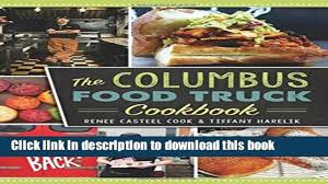 Download Books Columbus Food Truck Cookbook, The (American Palate ... 16 Mouthwatering Chamorro Food Recipes On Guam The Guide Truck Road Tripa Cbook More Than 100 Collected Trip Crab Melt Youtube Peanut Butter Food Truck Rollup Urban Recipe Star Taco Fun Kit Kidstir Sobo From The Tofino Restaurant At End Of Trailer Street Vegan And Dispatches Cinnamon Snail Arrival Hot Chicken Howlin Rays Nashville Jeff Koehler Books Morocco A Culinary Journey With Ebook Online Adobo Filipino Journeyfrom Episode 49 Indian Cuisine Spices May Fridel Author