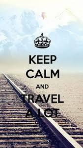 Bilderesultat For Wanderlust Wallpaper Keep Calm And Travel A Lot