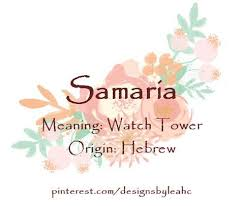 Baby Girl Name Samaria Meaning Watch Tower Origin Hebrew