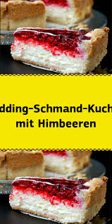 pudding schmand kuchen mit himbeeren sweet bakery baking
