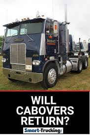 100 Truck Toyz Conventional Vs Cabover S Will Cabovers Make A Comeback Big