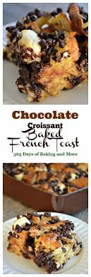 Chocolate Croissant Baked French Toast Is Croissants And Cream Cheese Soaked Overnight In