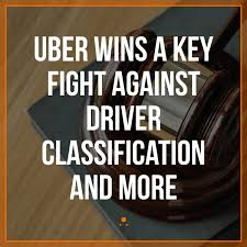 Uber Wins A Key Fight Against Driver Classification And More