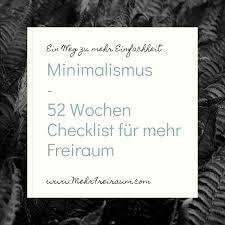 minimalismus 52 wochen checkliste für mehr freiraum mehr
