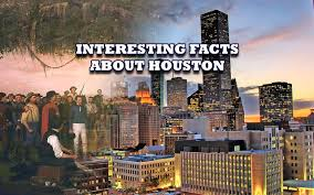 interesting facts about houston our blog ulr properties