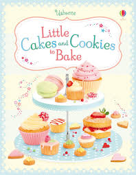Little Cakes And Cookies To Bake At Usborne Childrens Books