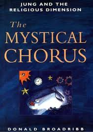 The Mystical Chorus Jung And Religious Dimension By Broadribb Donald Richard 1933with Holly Marilyn Lyons Norma E First