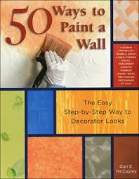 50 Ways To Paint A Wall Easy Techniques Decorative Finishes And New Looks