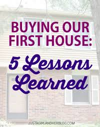 Buying Our First House 5 Lessons Learned