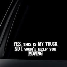 My Truck No Moving Car Decal / Sticker D1075 Brick Life Decal Sticker For Car Truck Suv Van Masonry Trowel Product 2 Ford F150 Xtr 4x4 Off Road Truck Vinyl Stickers Custom Decals Cars Removable Auto Genius Honk If Any Beer Falls Out Funny Sticker Jeep Truck White Amazoncom Large Under Armour Fish Hook 5 Best In 2018 Xl Race Parts Us Flag Bed Stripe Pair Jeepazoid Alaide In Cjunction With Of Window Trucks Tsumi Interior Design 3d Sport Football For Laptop Ipad Paul Walker Dude I Almost Had You Fast 7 Bumper Soot Diesel Automotive Decalsrhstickherladycom