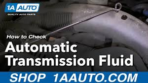100 What Transmission Is In My Truck Auto Repair How Do I Check Or Add Automatic Fluid To Car Or