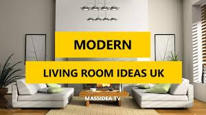 Living Room Interior Design Ideas Uk by 50 Best Modern Living Room Decorating Ideas Uk 2017 Youtube