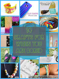 Craft Diy Projects To Do At Home When Bored For You Are A Little In Your
