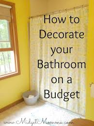 How To Decorate Your Bathroom On A Budget