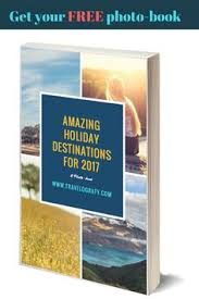 This Book Contains 1 Beautiful Pictures Of 20 Amazing Places To Visit In 2017