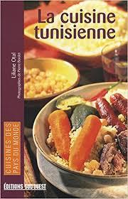 cuisine tunisienn la cuisine tunisienne 9782879019994 amazon com books
