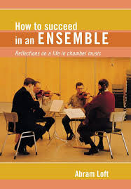 100 Loft Ensemble How To Succeed In An Reflections On A Life In Chamber Music Amadeus Abram 9781574670783 Amazon Com Books